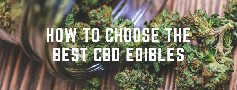 How to Choose the Best CBD Edibles