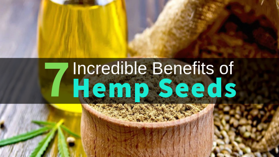 7 Incredible Benefits of Hemp Seeds