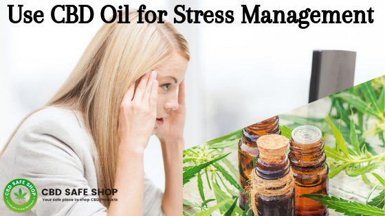 Using CBD Oil for Stress Management