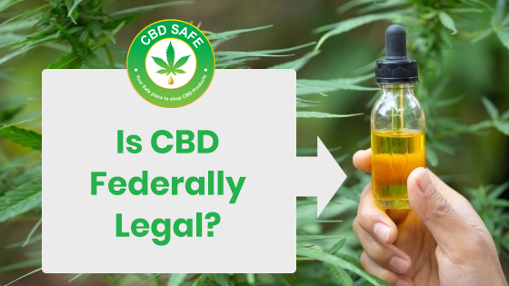 Is CBD Federally Legal?