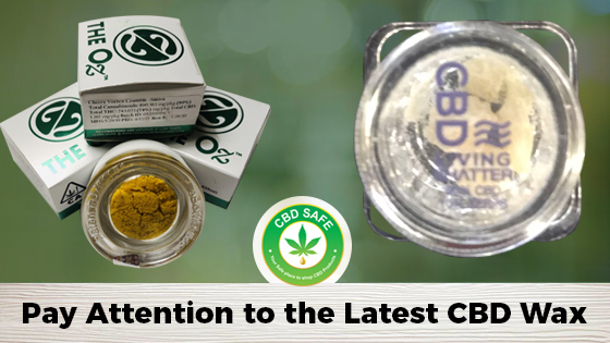 Pay Attention to the Latest CBD Wax