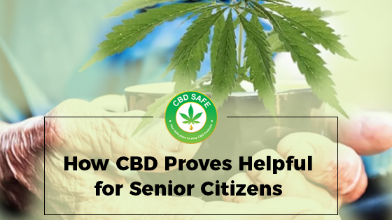 How CBD Proves Helpful for Senior Citizens
