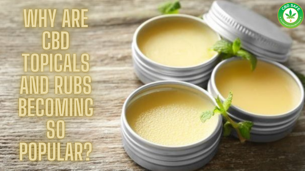 Why Are CBD Topicals and Rubs Becoming So Popular