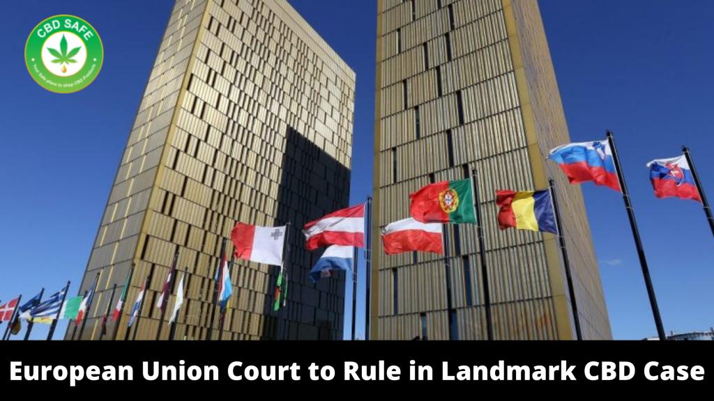 European Union Court to Rule in Landmark CBD Case