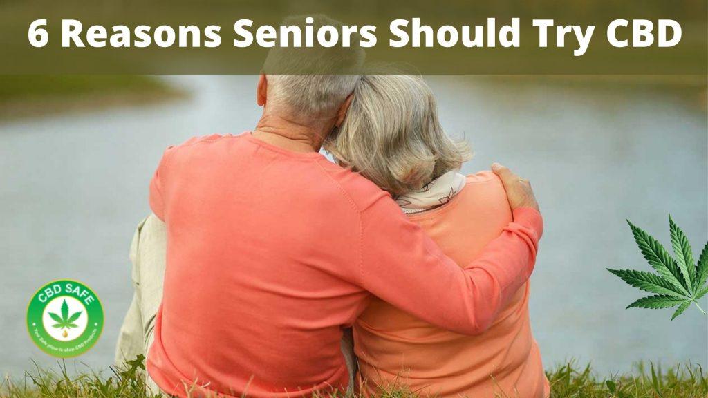 6 Reasons Seniors Should Try CBD