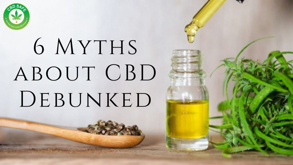 6 Myths about CBD Debunked